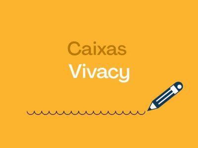 Caixas Vivacy