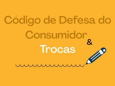 Código de Defesa do Consumidor e Trocas