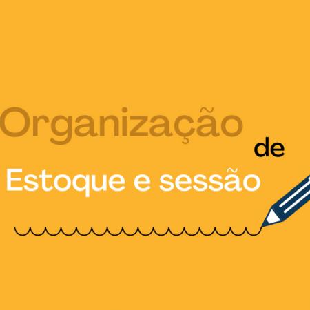 Treinamento de Organização de estoque e sessão